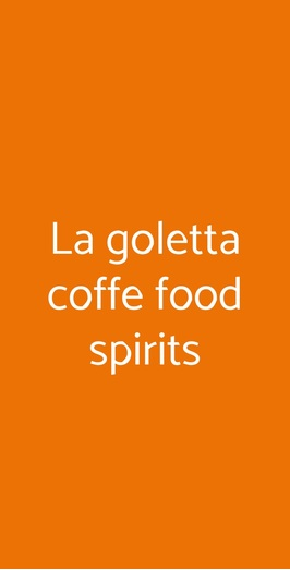 La Goletta Coffe Food Spirits, Genova