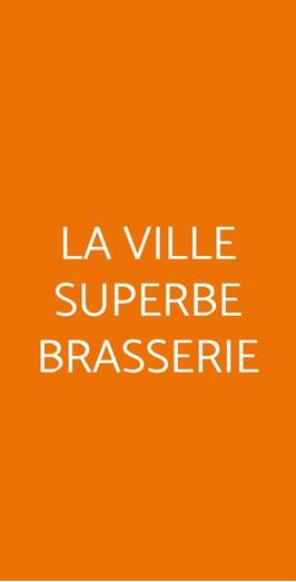 La Ville Superbe Brasserie, Genova