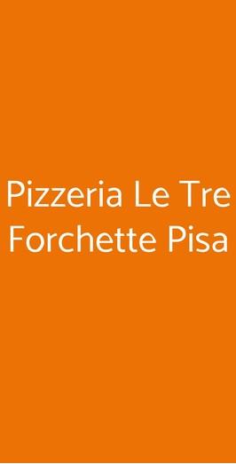 Pizzeria Le Tre Forchette Pisa, Pisa