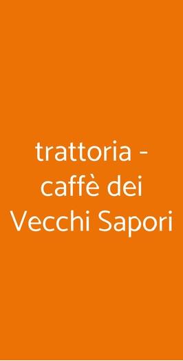 Trattoria - Caffè Dei Vecchi Sapori, Lorenzana