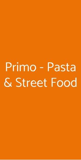 Primo - Pasta & Street Food, Pisa