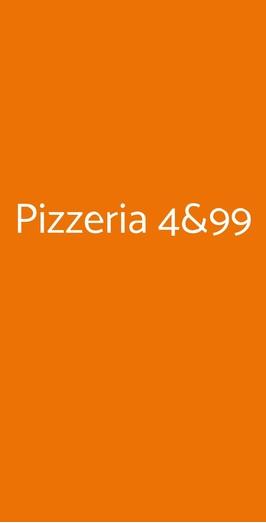 Pizzeria 4&99, Pisa