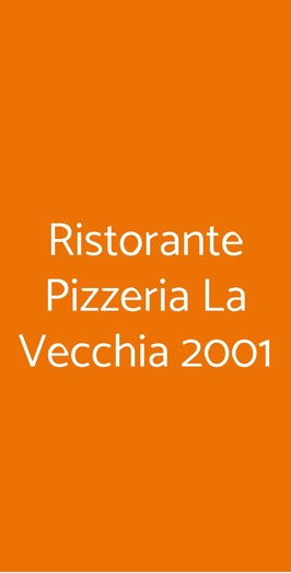 Ristorante Pizzeria La Vecchia 2001, Varese
