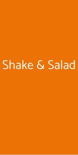 Shake & Salad, Verona