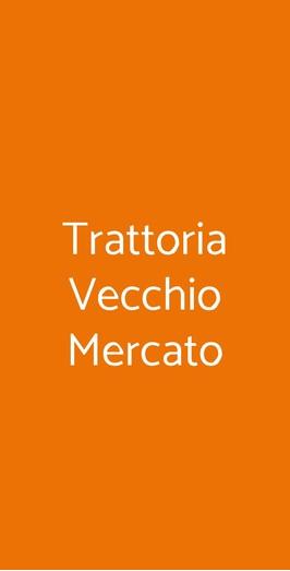 Trattoria Vecchio Mercato, Bologna