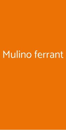 Mulino Ferrant, Cassacco