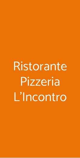Menu Ristorante Pizzeria L'Incontro