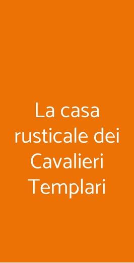 La Casa Rusticale Dei Cavalieri Templari, Forlì