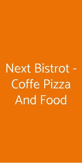 Next Bistrot - Coffe Pizza And Food, Angri