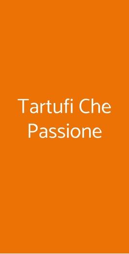 Tartufi Che Passione, Napoli