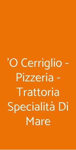 'o Cerriglio - Pizzeria - Trattoria Specialità Di Mare, Napoli