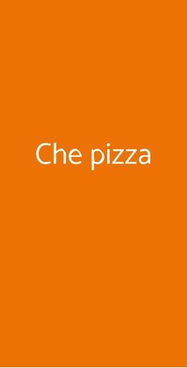 Che Pizza, Trieste
