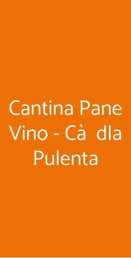 Cantina Pane Vino - Cà Dla Pulenta, Roppolo