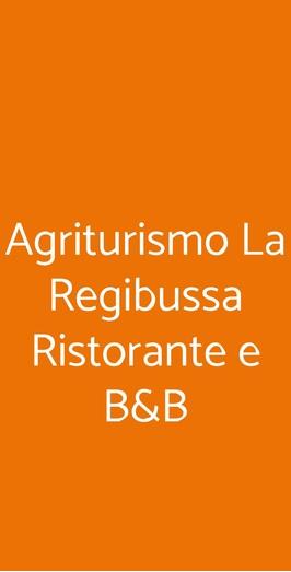 Agriturismo La Regibussa Ristorante E B&b, Asti
