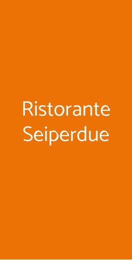 Ristorante Seiperdue, Roma