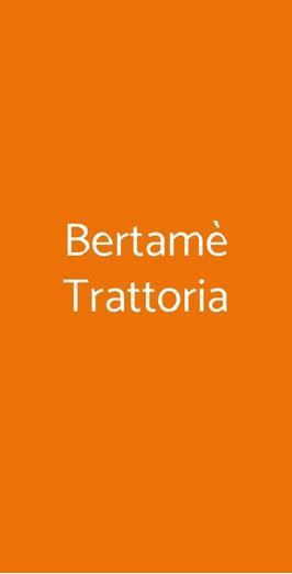 Bertamè Trattoria, Milano