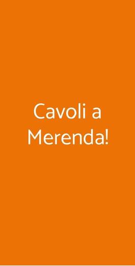 Cavoli A Merenda!, Milano