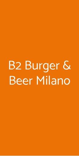 B2 Burger & Beer Milano, Milano