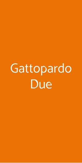 Gattopardo Due, Milano