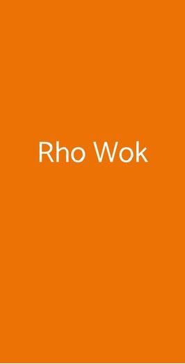 Rho Wok, Rho