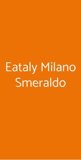 Eataly Milano Smeraldo, Milano