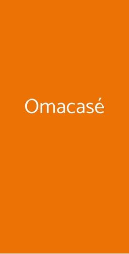 Omacasé, Milano