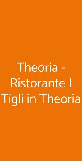 Theoria - Ristorante I Tigli In Theoria, Como