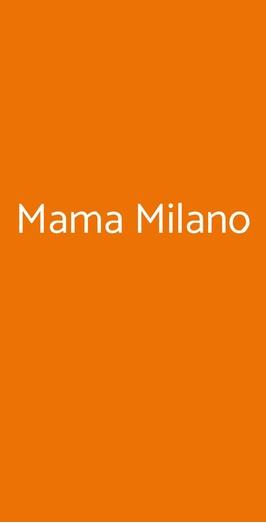 Mama Milano, Milano