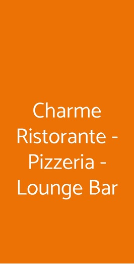 Charme Ristorante - Pizzeria - Lounge Bar, Limbiate