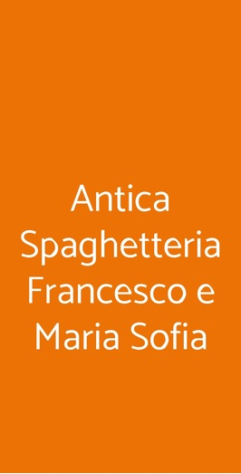 Antica Spaghetteria Francesco E Maria Sofia, Napoli