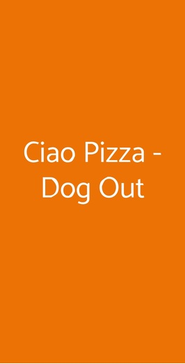 Ciao Pizza - Dog Out, Napoli