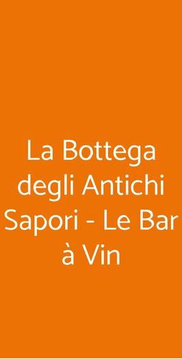 La Bottega Degli Antichi Sapori - Le Bar à Vin, Aosta