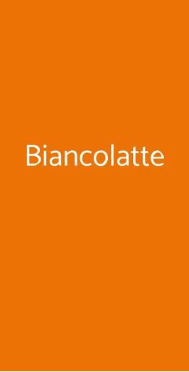 Biancolatte a Milano - Menù, prezzi, recensioni del ristorante