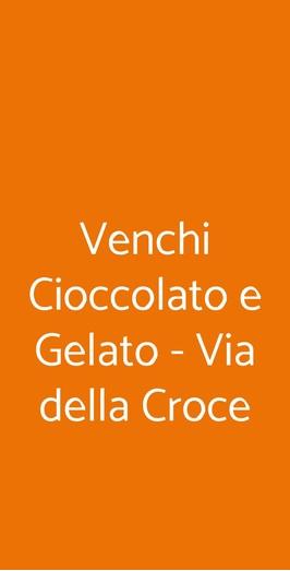 Venchi Cioccolato E Gelato - Via Della Croce, Roma
