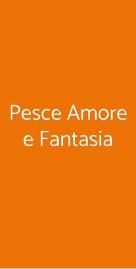 Pesce Amore E Fantasia, Formia