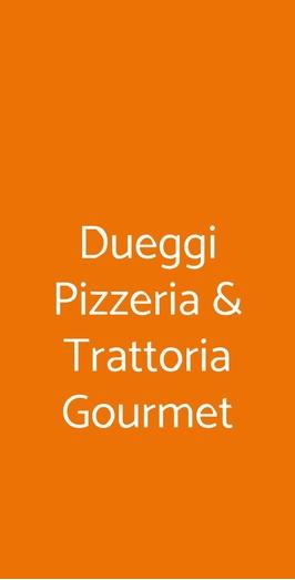 Dueggi Pizzeria & Trattoria Gourmet, Pollena Trocchia
