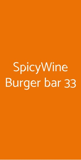 Spicywine Burger Bar 33, Olgiate Olona