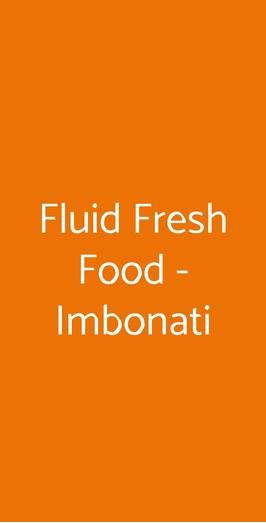 Fluid Fresh Food - Imbonati, Milano