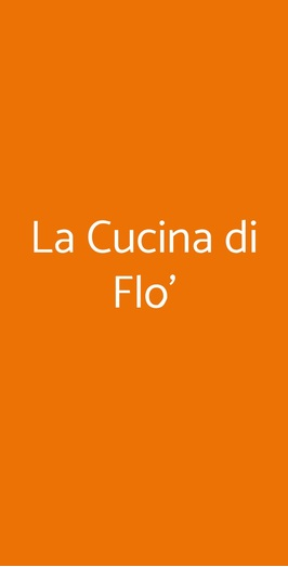 La Cucina Di Flo\' a Roma - Menù, prezzi, recensioni del ...