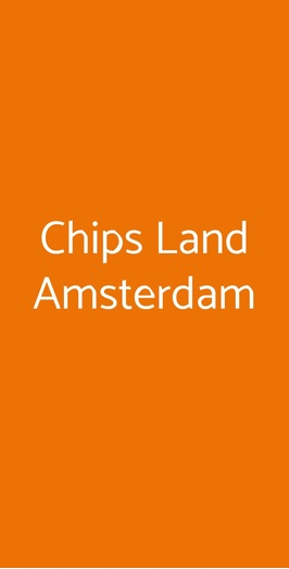 Chips Land Amsterdam, Arzano