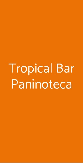 Tropical Bar Paninoteca, Trieste