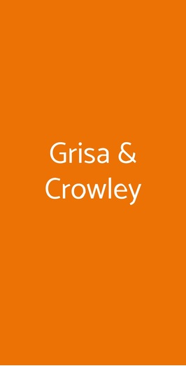 Grisa & Crowley, Trieste