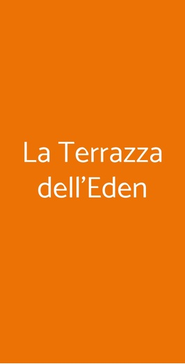 La Terrazza Dell Eden A Roma Menù Prezzi Recensioni Del