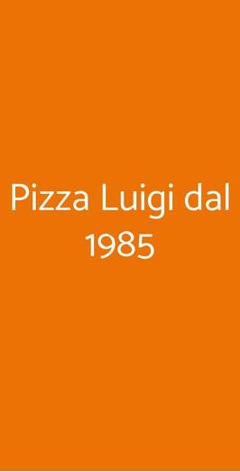 Pizza Luigi Dal 1985, Roma