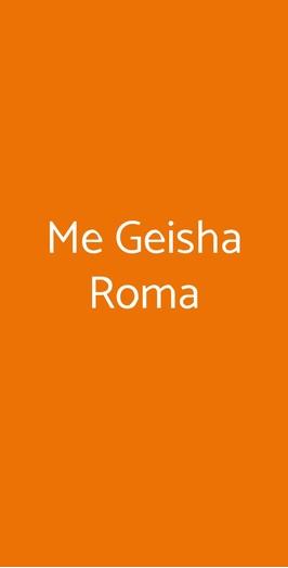 Me Geisha Roma, Roma