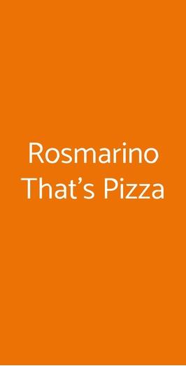 Rosmarino That's Pizza, Roma