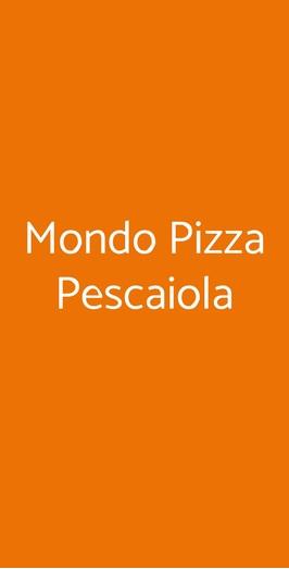Mondo Pizza Pescaiola, Arezzo