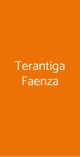 Terantiga Faenza, Faenza