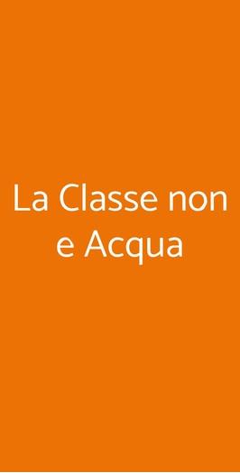 La Classe Non E Acqua, Vignale Monferrato