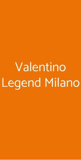 Valentino Legend Milano, Milano